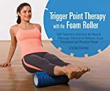 Trigger Point Therapy With The Foam Roller:...